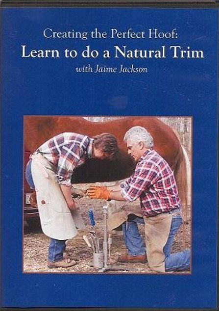 Creating the Perfect Hoof: Learn To Do A Natural Trim DVD