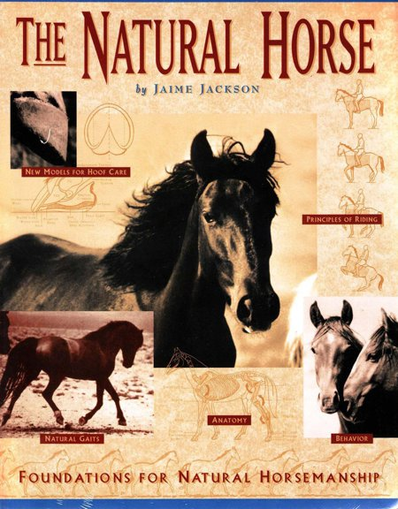 The Natural Horse: Foundations for Natural Horsemanship Book