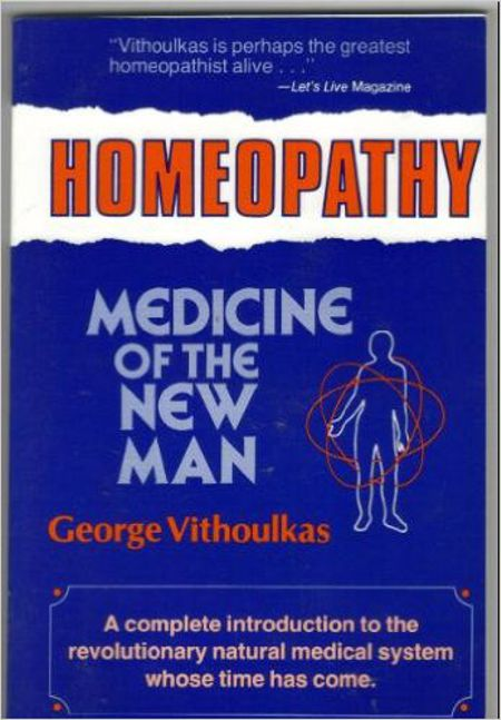 Homeopathy: Medicine of the New Man