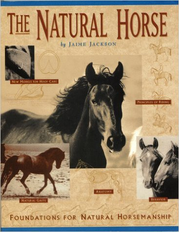 The Natural Horse: Foundations for Natural Horsemanship